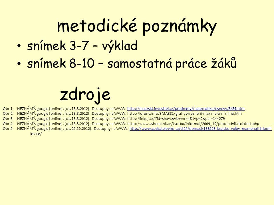 metodické poznámky snímek 3-7 – výklad snímek 8-10 – samostatná práce žáků zdroje Obr.1 NEZNÁMÝ. google [online]. [cit. 18.8.2012]. Dostupný na WWW: h