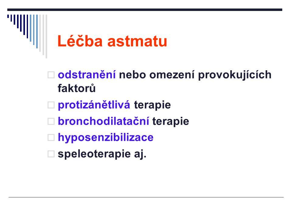 Léčba astmatu  odstranění nebo omezení provokujících faktorů  protizánětlivá terapie  bronchodilatační terapie  hyposenzibilizace  speleoterapie