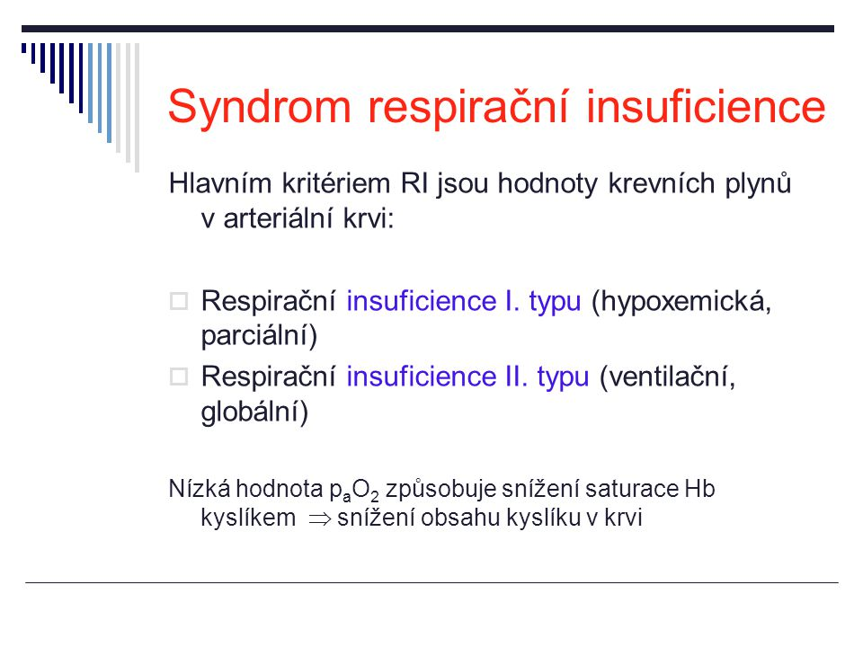 """Příčiny hypoxémie při nemocech respiračního aparátu  Lokální nebo celková alveolární hypoventilace  Lokální poruchy ventilačně-perfúzního poměru  Přítomnost pravo-levého """"plicního zkratu (také cirkulačního)  Ztluštění alveolo-kapilární membrány"""