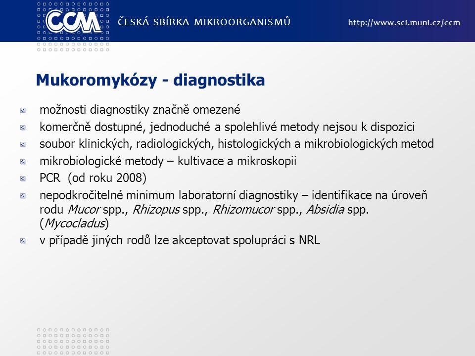 Mukoromykózy - diagnostika možnosti diagnostiky značně omezené komerčně dostupné, jednoduché a spolehlivé metody nejsou k dispozici soubor klinických,