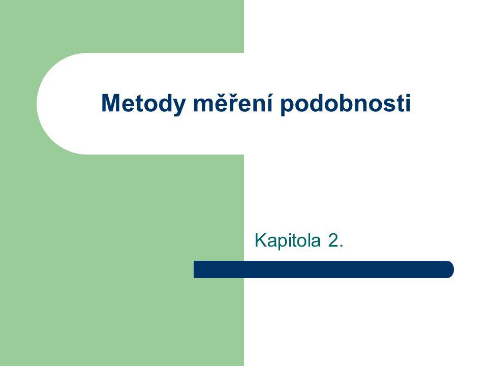 Metody měření podobnosti Kapitola 2.