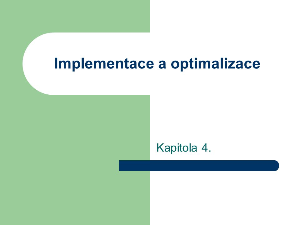 Implementace a optimalizace Kapitola 4.