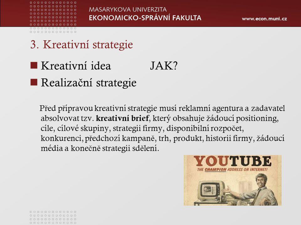 www.econ.muni.cz 3. Kreativní strategie Kreativní ideaJAK.