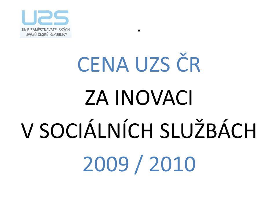 CENA UZS ČR ZA INOVACI V SOCIÁLNÍCH SLUŽBÁCH 2009 / 2010.