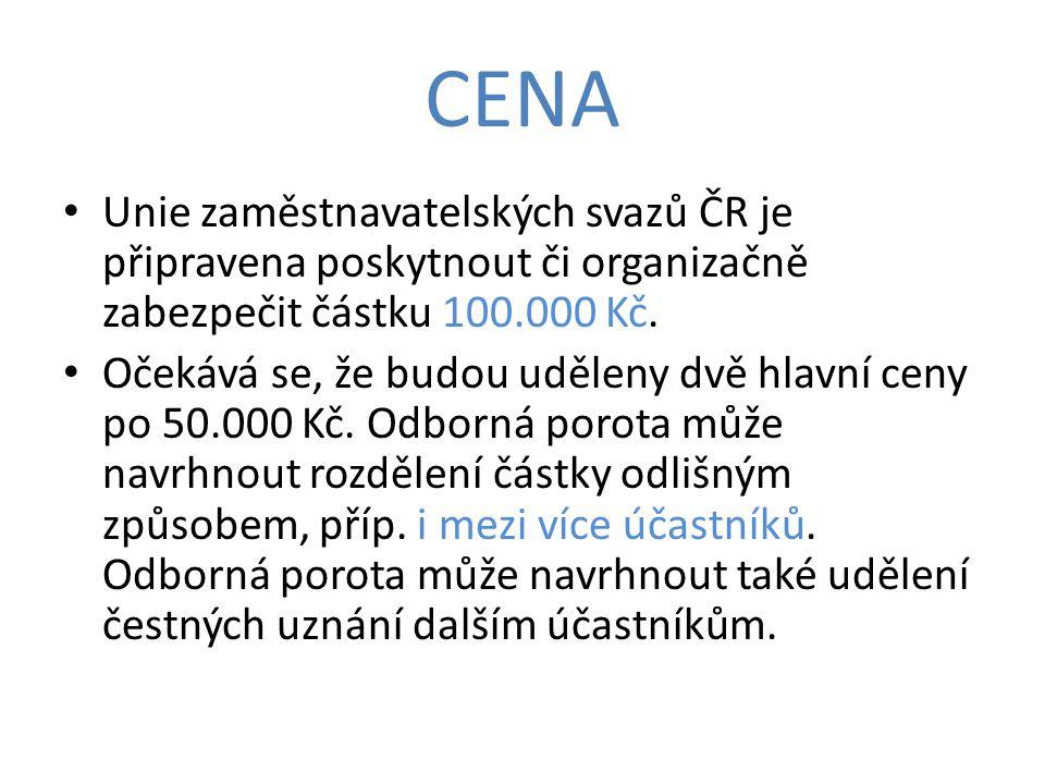 CENA Unie zaměstnavatelských svazů ČR je připravena poskytnout či organizačně zabezpečit částku 100.000 Kč.
