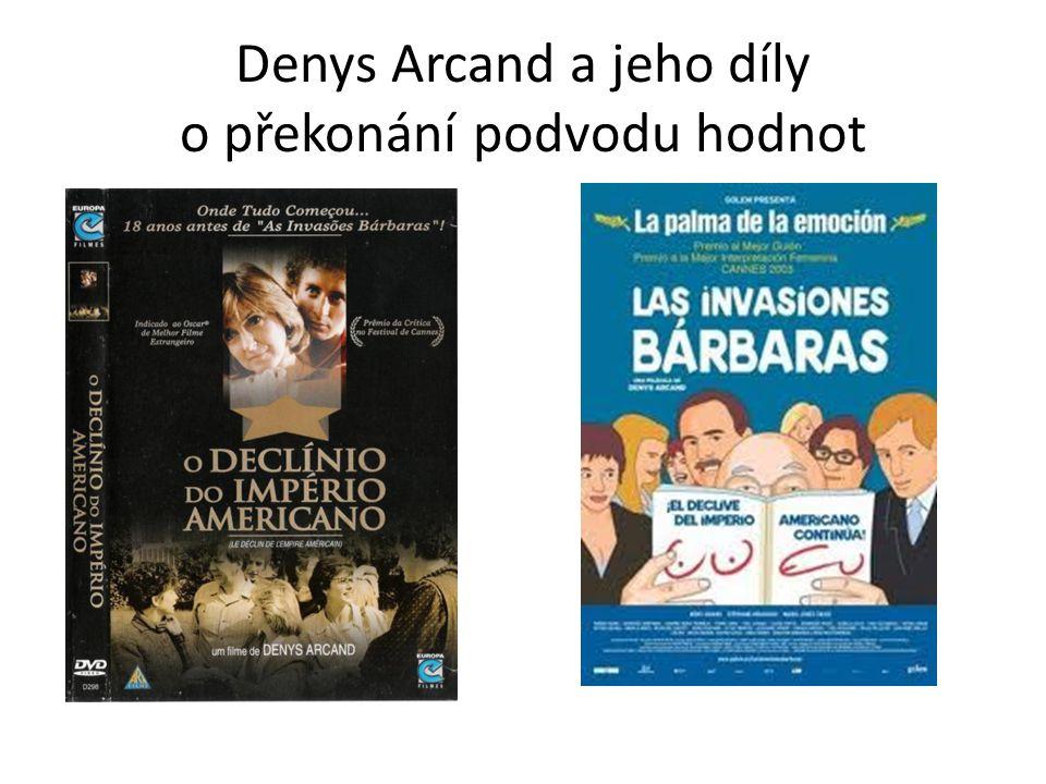 Denys Arcand a jeho díly o překonání podvodu hodnot