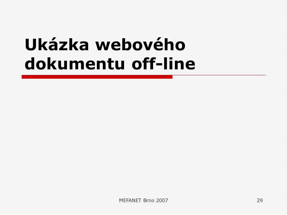 MEFANET Brno 200729 Ukázka webového dokumentu off-line