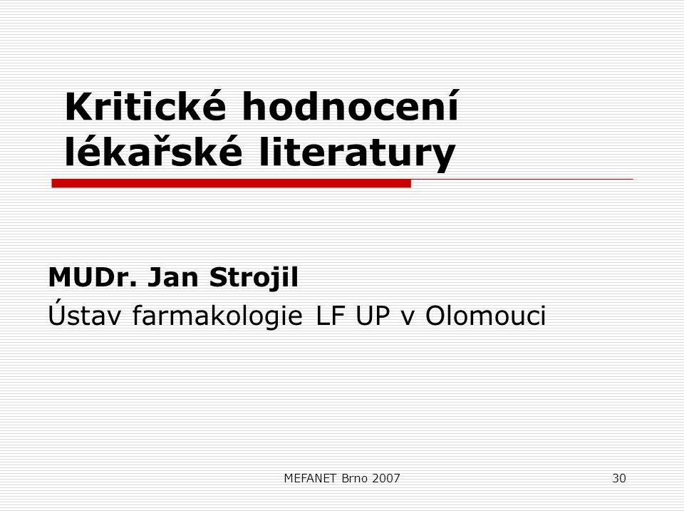 MEFANET Brno 200730 Kritické hodnocení lékařské literatury MUDr.