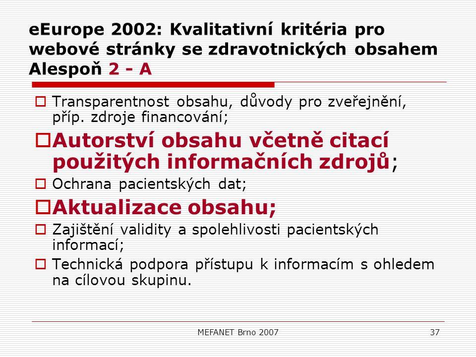 MEFANET Brno 200737 eEurope 2002: Kvalitativní kritéria pro webové stránky se zdravotnických obsahem Alespoň 2 - A  Transparentnost obsahu, důvody pro zveřejnění, příp.