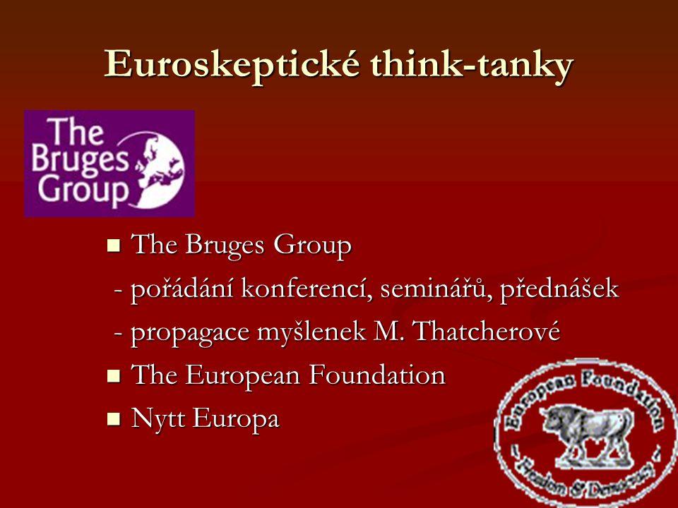 Euroskeptické think-tanky The Bruges Group The Bruges Group - pořádání konferencí, seminářů, přednášek - pořádání konferencí, seminářů, přednášek - propagace myšlenek M.
