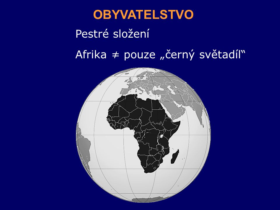 """OBYVATELSTVO Pestré složení Afrika ≠ pouze """"černý světadíl"""