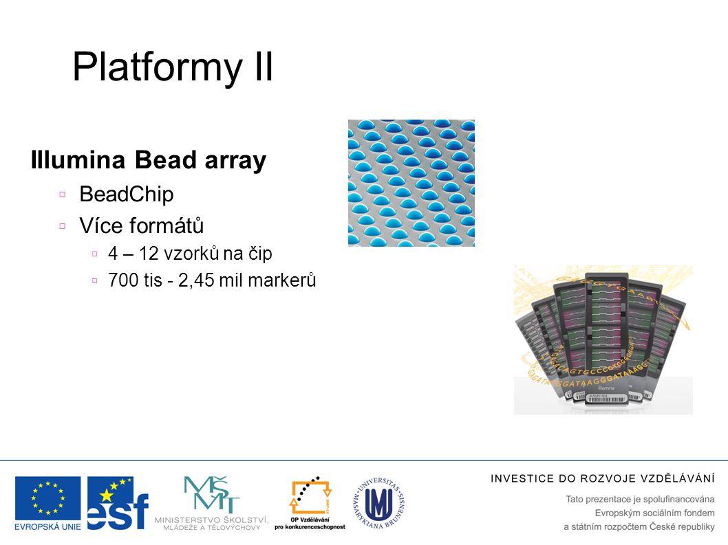 Platformy II Illumina Bead array  BeadChip  Více formátů  4 – 12 vzorků na čip  700 tis - 2,45 mil markerů