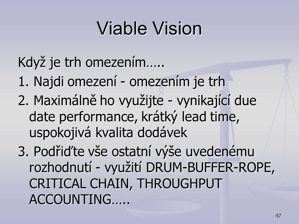"46 Viable Vision ""Turn your current sales into profit in next four years"" ""Turn your current sales into profit in next four years"" v 70 % případů je o"