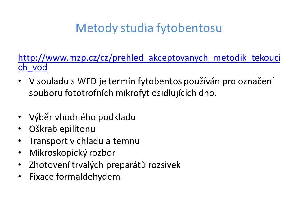 Metody studia fytobentosu http://www.mzp.cz/cz/prehled_akceptovanych_metodik_tekouci ch_vod V souladu s WFD je termín fytobentos používán pro označení souboru fototrofních mikrofyt osidlujících dno.
