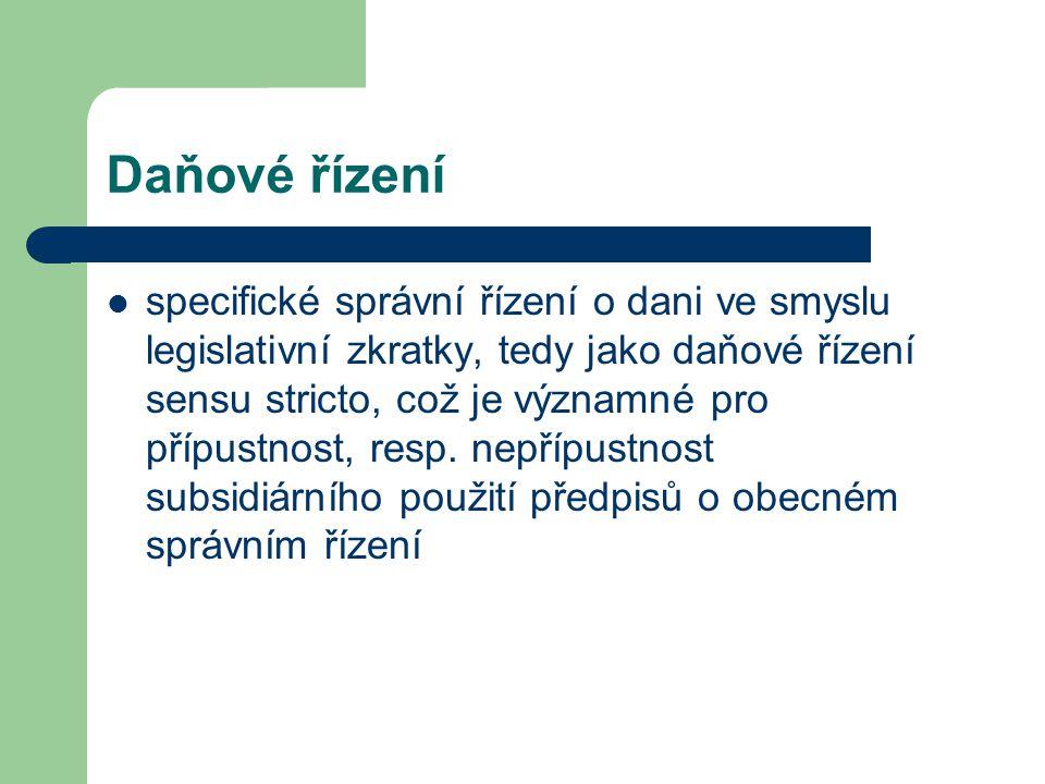 Daňové řízení specifické správní řízení o dani ve smyslu legislativní zkratky, tedy jako daňové řízení sensu stricto, což je významné pro přípustnost,