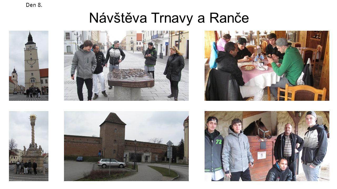 Návštěva Trnavy a Ranče Den 8.