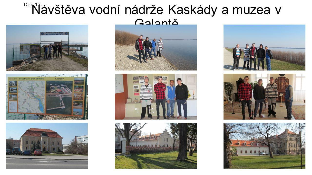 Návštěva vodní nádrže Kaskády a muzea v Galantě Den 12.