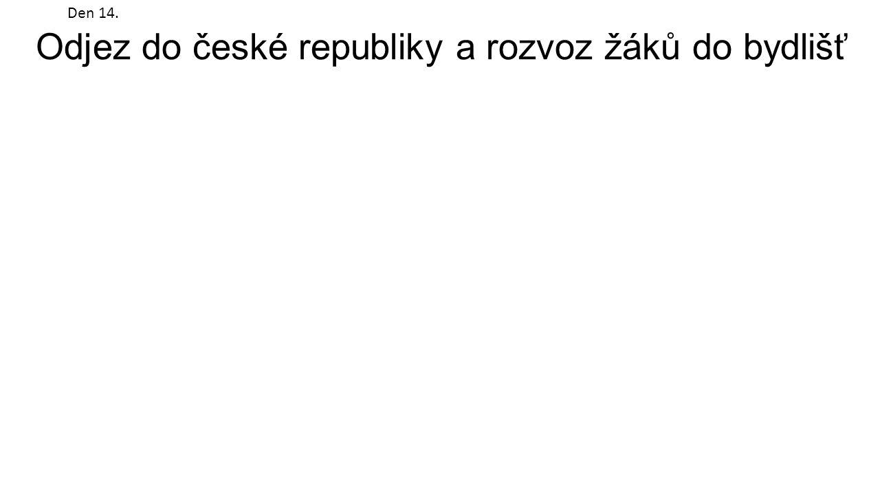 Odjez do české republiky a rozvoz žáků do bydlišť Den 14.