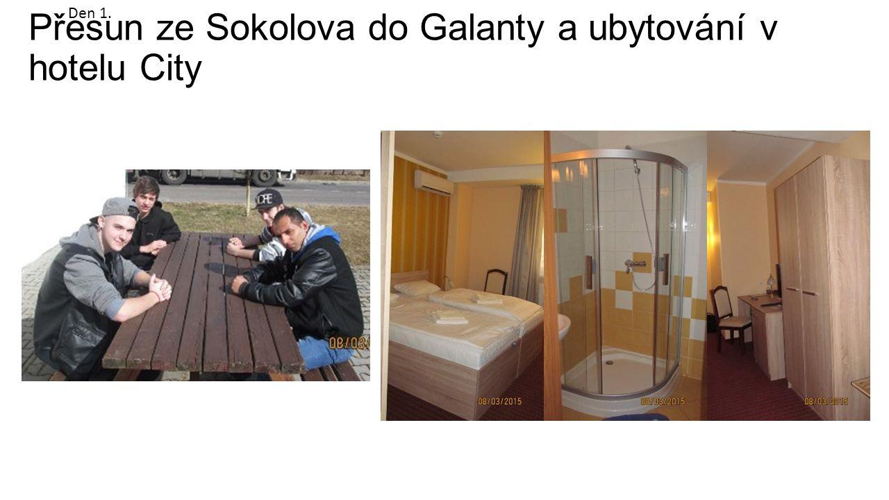 Přesun ze Sokolova do Galanty a ubytování v hotelu City Den 1.