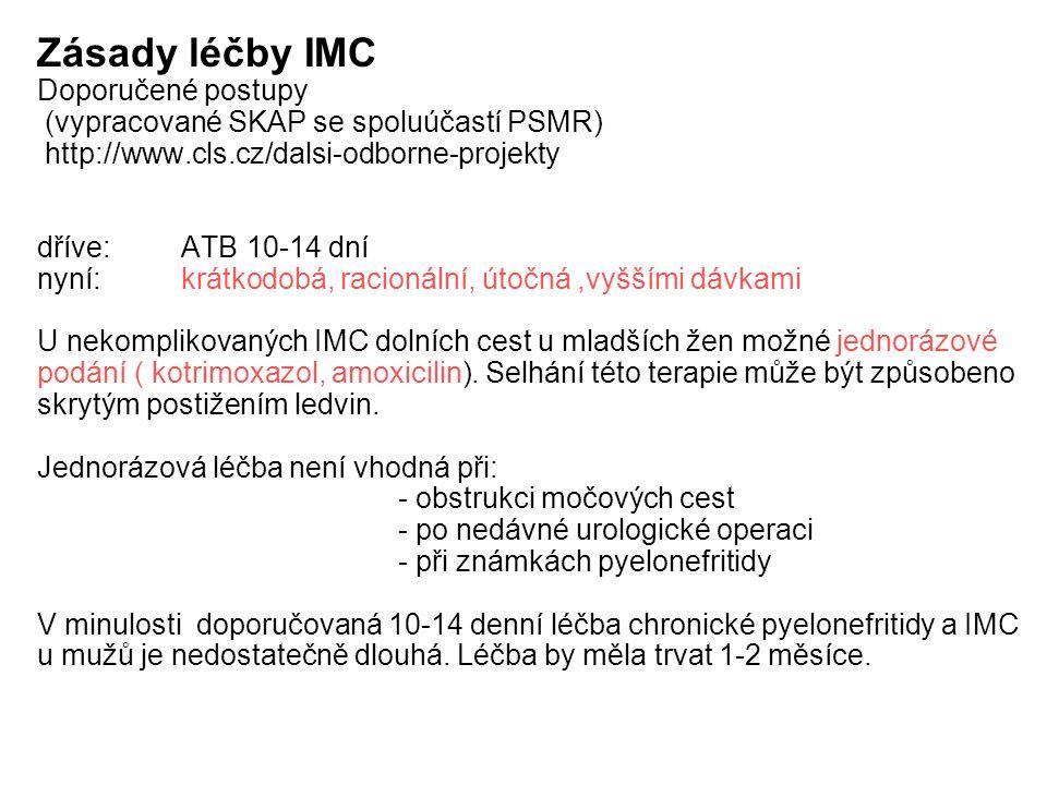 Zásady léčby IMC Doporučené postupy (vypracované SKAP se spoluúčastí PSMR) http://www.cls.cz/dalsi-odborne-projekty dříve: ATB 10-14 dní nyní: krátkod