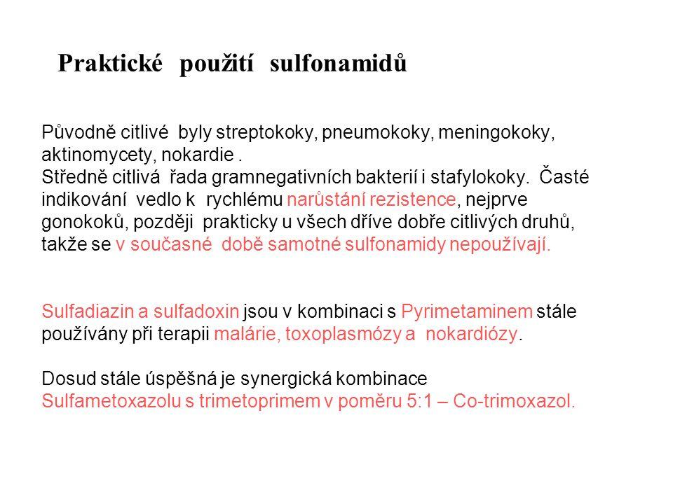 Praktické použití sulfonamidů Původně citlivé byly streptokoky, pneumokoky, meningokoky, aktinomycety, nokardie. Středně citlivá řada gramnegativních