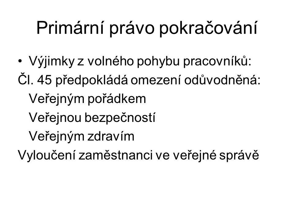Primární právo pokračování Výjimky z volného pohybu pracovníků: Čl.