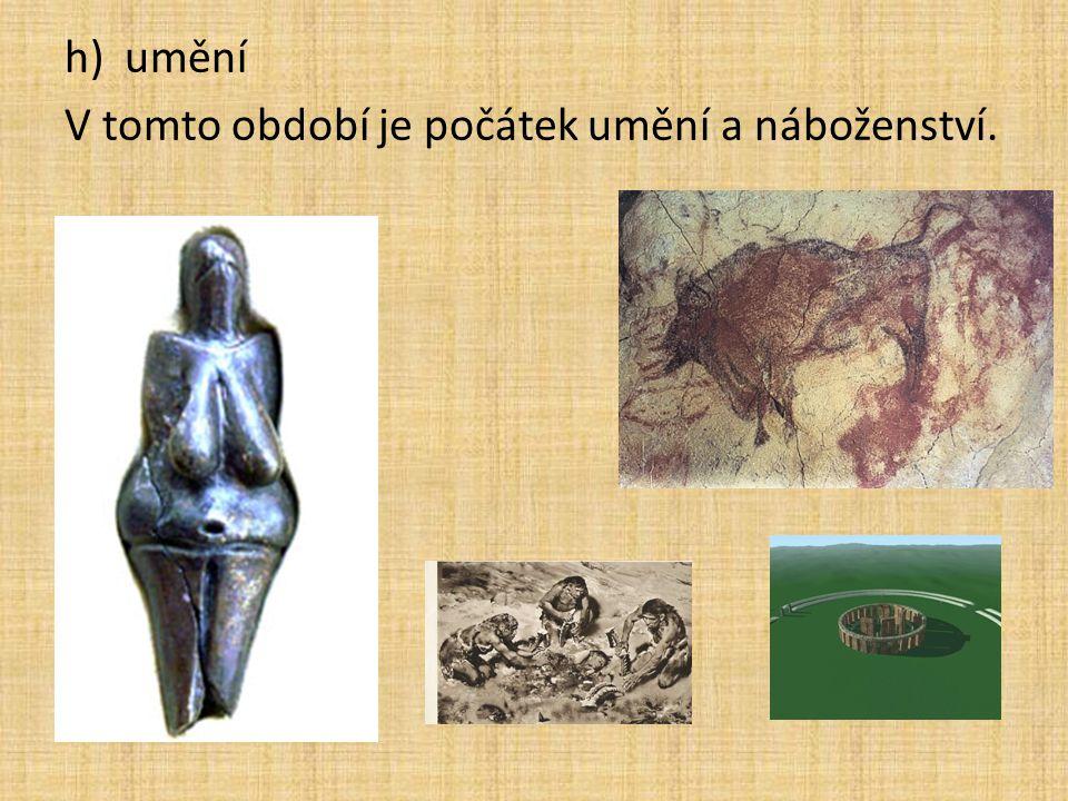 h)umění V tomto období je počátek umění a náboženství.