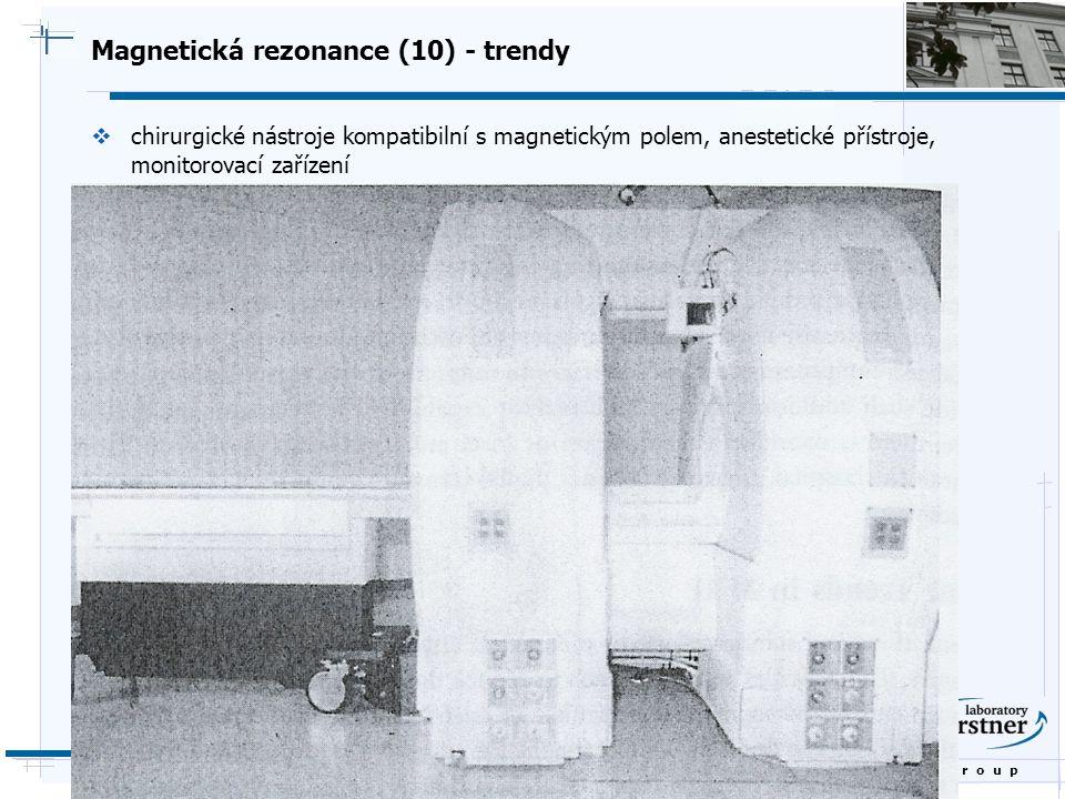 B i o c y b e r n e t i c s G r o u p Magnetická rezonance (10) - trendy  chirurgické nástroje kompatibilní s magnetickým polem, anestetické přístroj