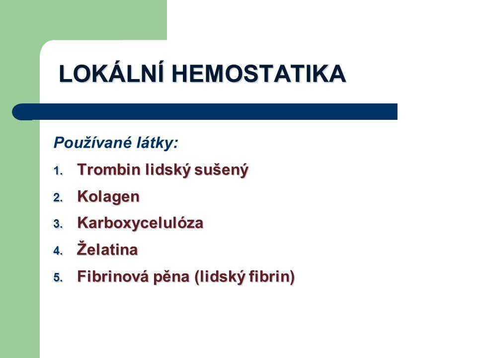 LOKÁLNÍ HEMOSTATIKA Používané látky: 1.Trombin lidský sušený 2.