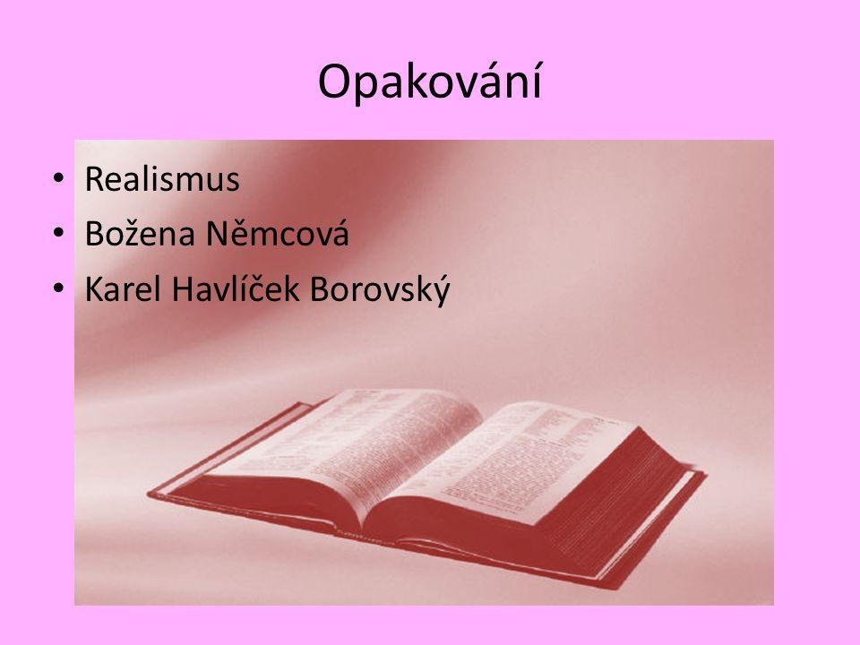 Opakování Realismus Božena Němcová Karel Havlíček Borovský