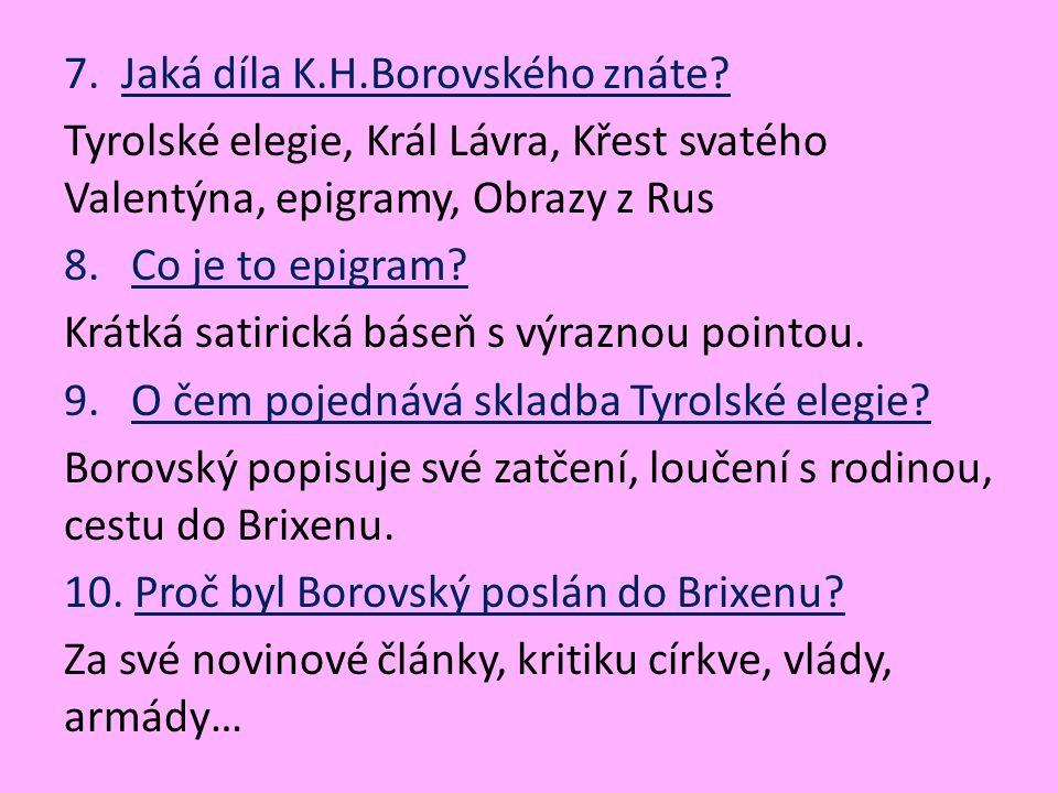 7. Jaká díla K.H.Borovského znáte.