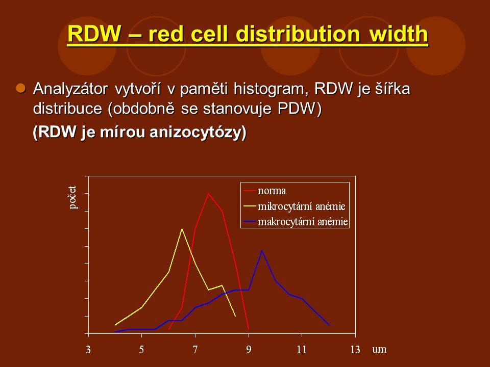 RDW – red cell distribution width Analyzátor vytvoří v paměti histogram, RDW je šířka distribuce (obdobně se stanovuje PDW) Analyzátor vytvoří v pamět