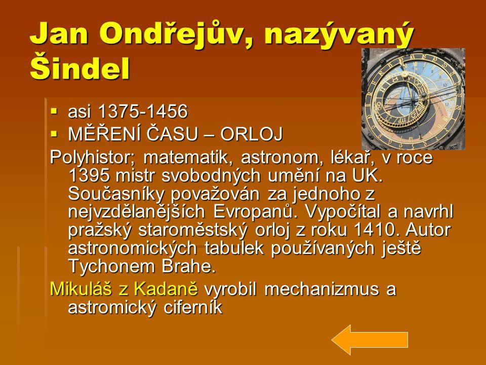 Valentin Ignác Stansel  1621 – 1705  konstruktér přístroje na měření nedostupných výšek a hloubek  Jezuita, učenec z řádu Tovaryšstva Ježíšova  Tovaryšstvo Ježíšovo  Jezuité  Velký přínos pro českou matematiku v 17.