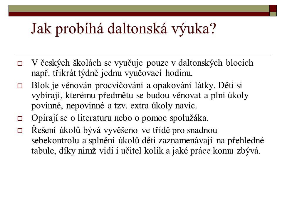 Jak probíhá daltonská výuka?  V českých školách se vyučuje pouze v daltonských blocích např. třikrát týdně jednu vyučovací hodinu.  Blok je věnován