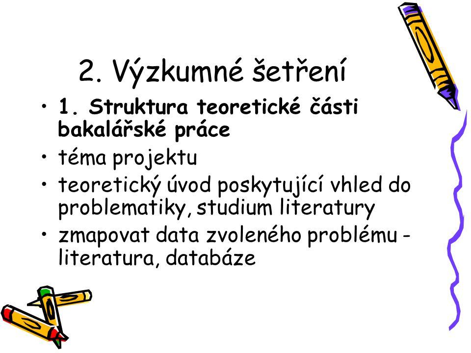 2. Výzkumné šetření 1.