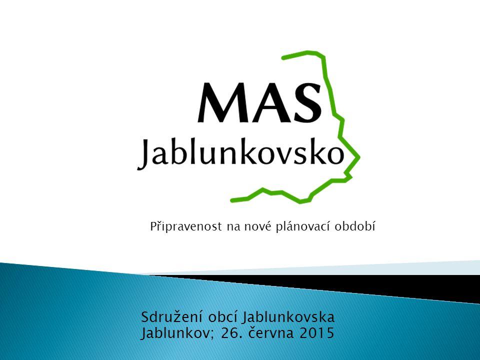Sdružení obcí Jablunkovska Jablunkov; 26. června 2015 Připravenost na nové plánovací období
