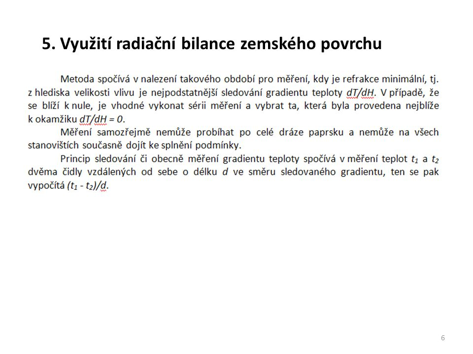 5. Využití radiační bilance zemského povrchu 6