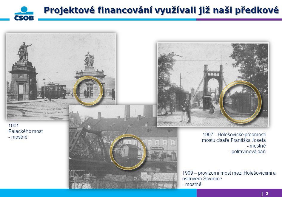 | 3 | 3 Projektové financování využívali již naši předkové 1907 - Holešovické předmostí mostu císaře Františka Josefa - mostné - potravinová daň 1901