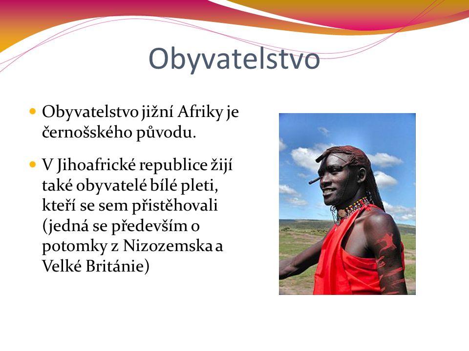 Obyvatelstvo Obyvatelstvo jižní Afriky je černošského původu. V Jihoafrické republice žijí také obyvatelé bílé pleti, kteří se sem přistěhovali (jedná