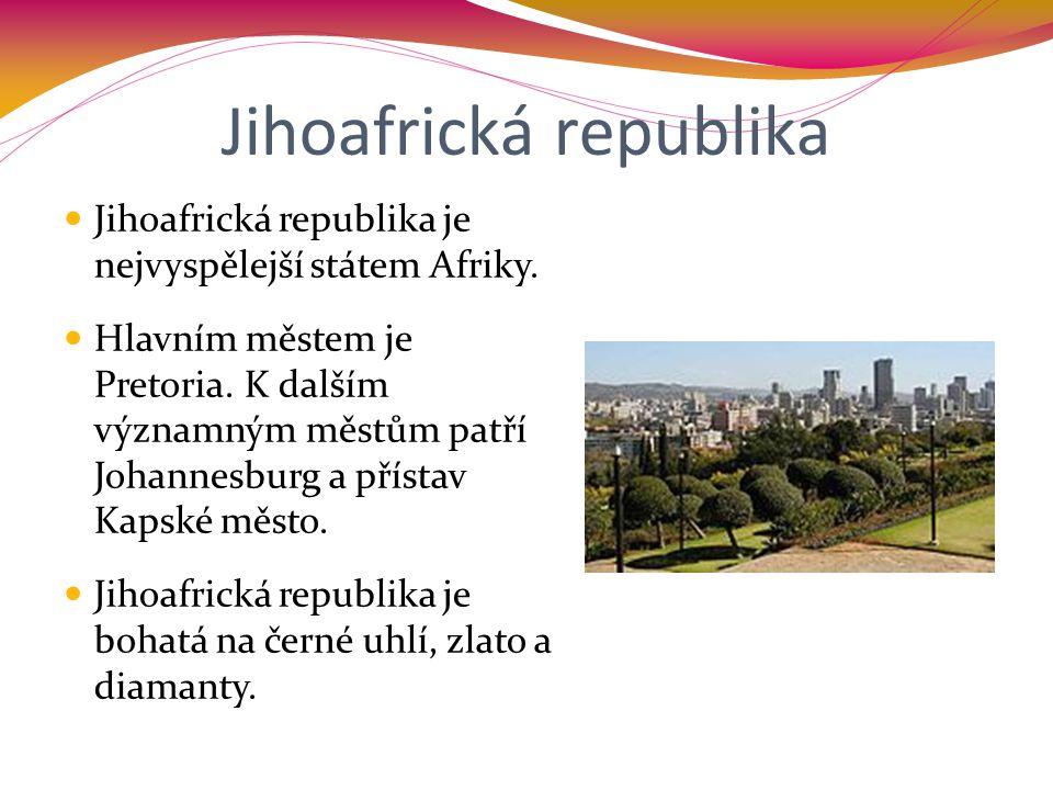 Jihoafrická republika Jihoafrická republika je nejvyspělejší státem Afriky. Hlavním městem je Pretoria. K dalším významným městům patří Johannesburg a