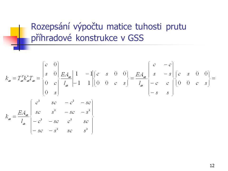12 Rozepsání výpočtu matice tuhosti prutu příhradové konstrukce v GSS