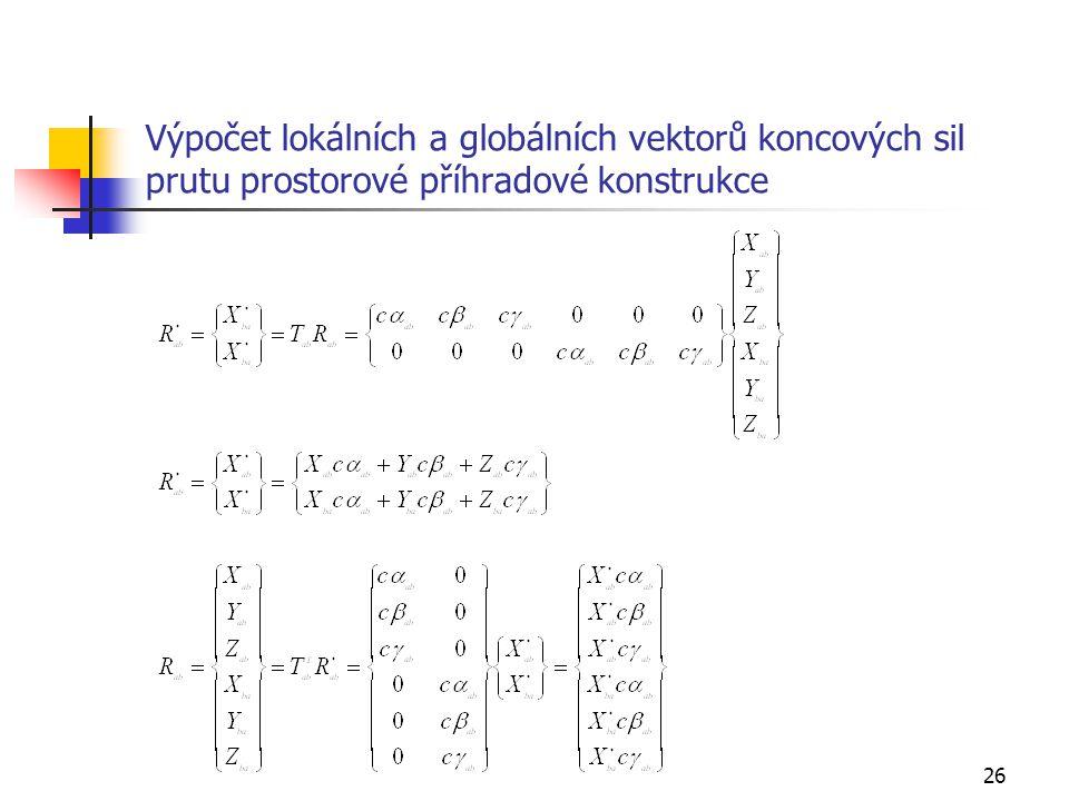 26 Výpočet lokálních a globálních vektorů koncových sil prutu prostorové příhradové konstrukce