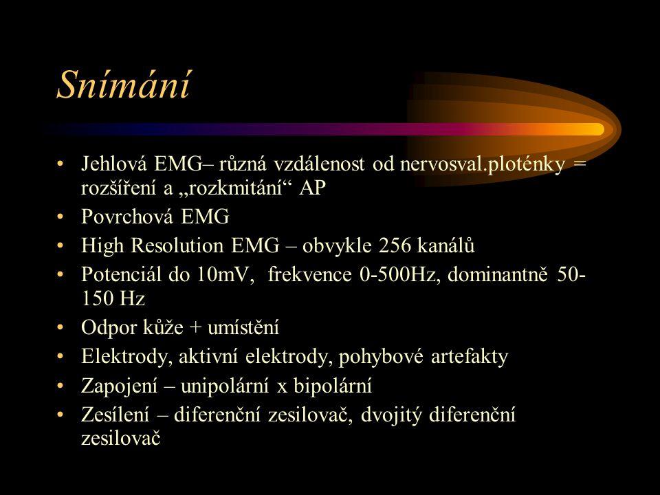 """Snímání Jehlová EMG– různá vzdálenost od nervosval.ploténky = rozšíření a """"rozkmitání AP Povrchová EMG High Resolution EMG – obvykle 256 kanálů Potenciál do 10mV, frekvence 0-500Hz, dominantně 50- 150 Hz Odpor kůže + umístění Elektrody, aktivní elektrody, pohybové artefakty Zapojení – unipolární x bipolární Zesílení – diferenční zesilovač, dvojitý diferenční zesilovač"""