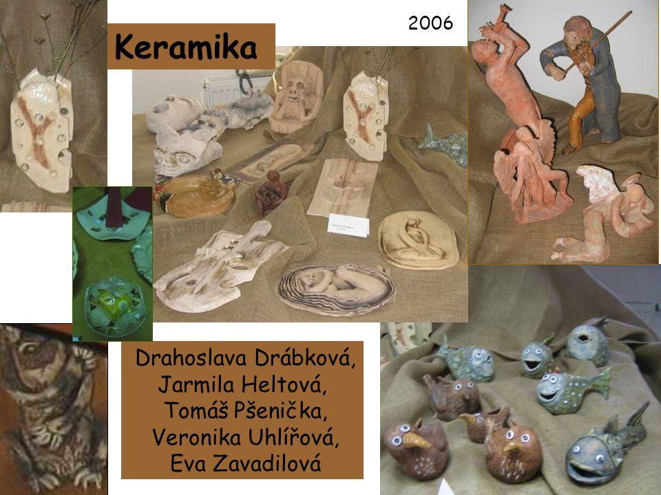 Obrazy: Pavla Burdová, Věra Kloudová, Ivona Kociánová, Vratislav Kočí, Josef Krumpl, Bohumil Mačák, Ludmila Matiášiková, Pavel Rybka, Josef Sadloň, Li