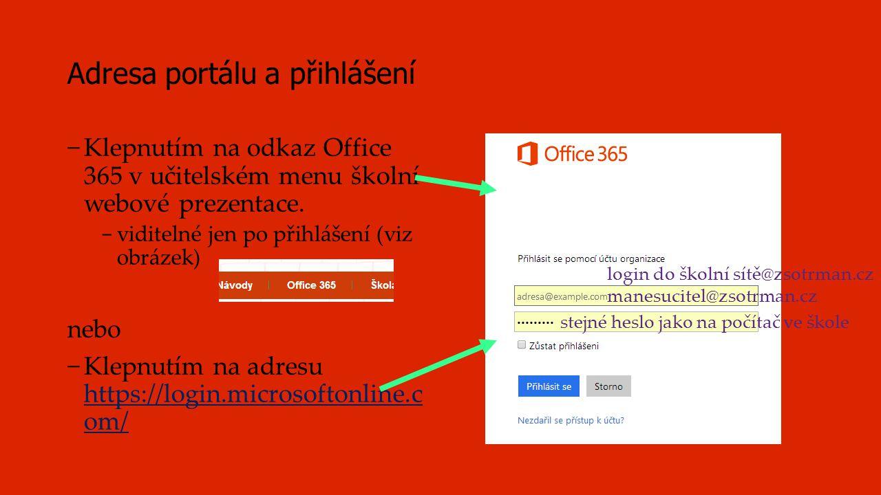Adresa portálu a přihlášení −Klepnutím na odkaz Office 365 v učitelském menu školní webové prezentace. - viditelné jen po přihlášení (viz obrázek) neb
