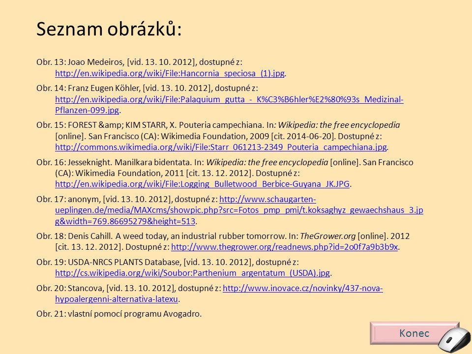 Konec Seznam obrázků: Obr. 13: Joao Medeiros, [vid. 13. 10. 2012], dostupné z: http://en.wikipedia.org/wiki/File:Hancornia_speciosa_(1).jpg. http://en