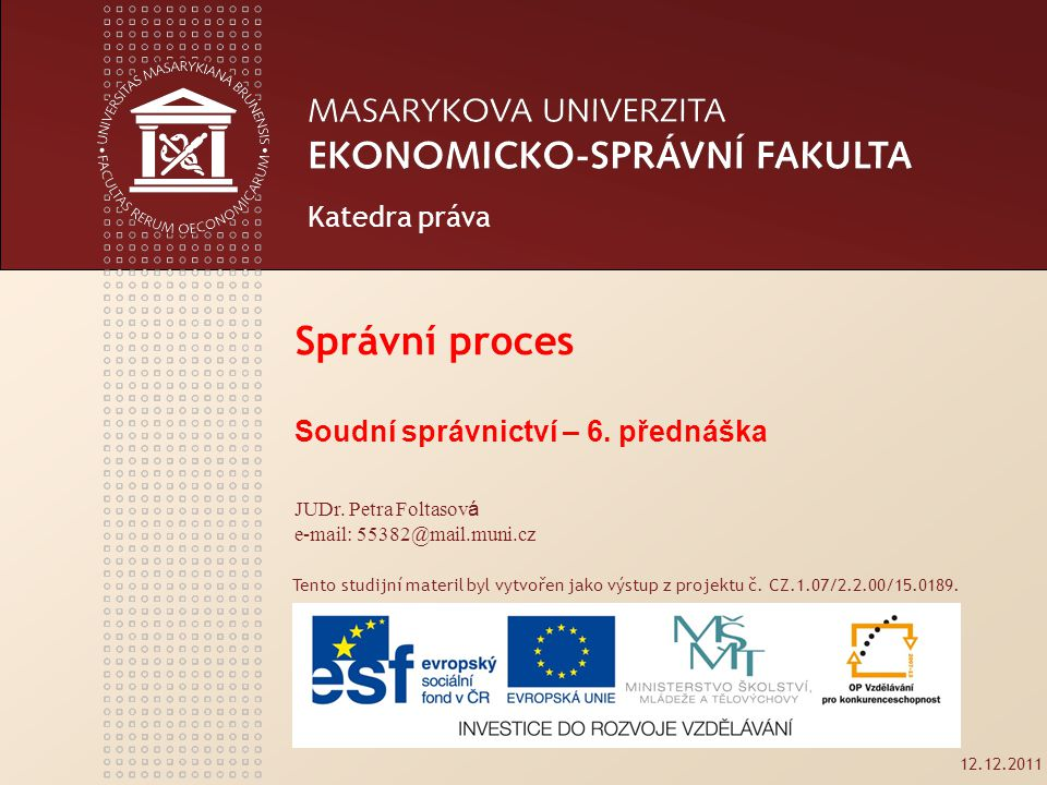 www.econ.muni.cz 2 Obecné otázky správního soudnictví Zákon č.