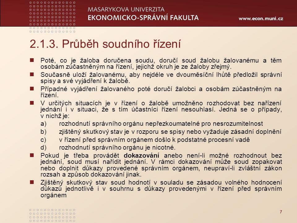 www.econ.muni.cz 38 Prominutí zmeškání lhůty došlo-li ke zmeškání úkonu je možno požádat o prominutí zmeškání úkonu žádost třeba podat do 15 dnů ode dne, kdy pominula překážka, která bránila úkon učinit s žádostí je třeba spojit zmeškaný úkon SO promine zmeškání úkonu, prokáže-li podatel, že překážkou byly závažné důvody, které nastaly bez jeho zavinění (hospitalizace v nemocnici...) X SO nepromine, je-li zjevné, že by újma, která by byla způsobena dotčením práv nabytých v dobré víře nebo dotčením veřejného zájmu, převýšila újmu hrozící podateli + nelze prominout, jestliže ode dne, kdy měl být úkon učiněn, uplynul 1 rok (právní jistota)