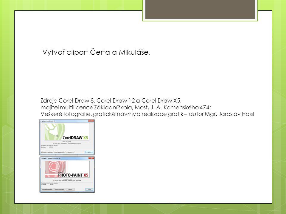 Zdroje Corel Draw 8, Corel Draw 12 a Corel Draw X5, majitel multilicence Základní škola, Most, J.
