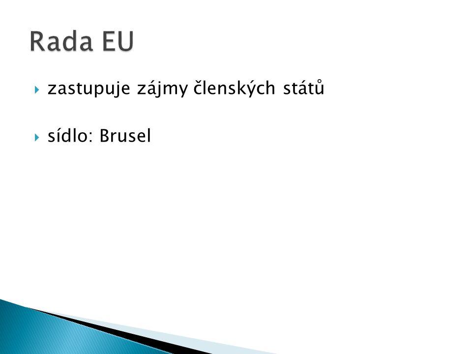  zastupuje zájmy členských států  sídlo: Brusel
